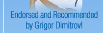 Endorsed and recommended by Grigor Dimitrov!